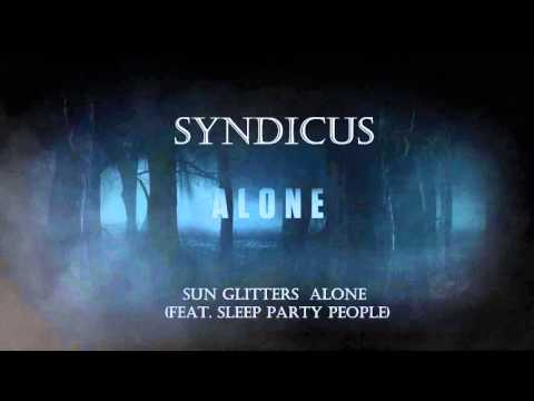 Sun Glitters - Alone (feat Sleep Party People)
