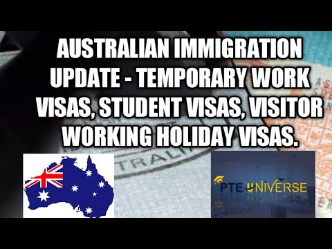 Australian Immigration Update- Temporary Work Visas, Student Visas, Visitor Working Holiday Visas
