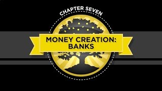 The Crash Course - Chapter 7 - Money Creation: Banks