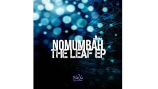 Nomumbah - The Leaf (Fred P Reshape)