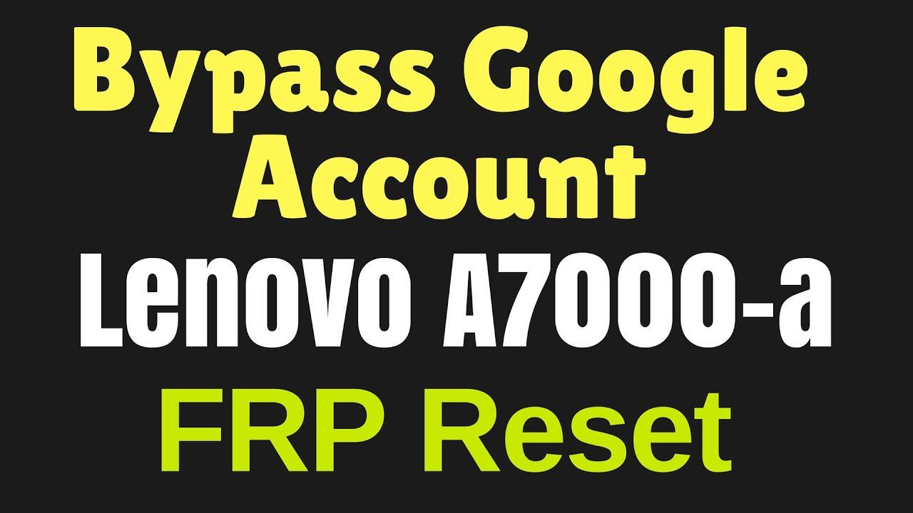 Lenovo A7000 A Reset Google Account
