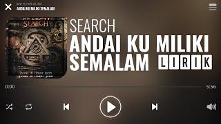 Gambar cover Search - Andai Ku Miliki Semalam [Lirik]