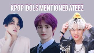 Compilations Of Kpop Idols Mentioned Ateez