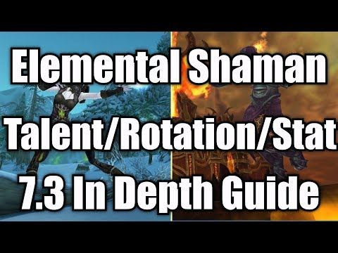 7.2.5 Elemental Shaman Guide - Talents/Stats/Rotation