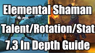 7.3 Elemental Shaman Guide - Talents/Stats/Rotation (Check Pinned Comment)