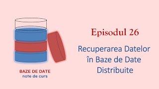 Baze de Date | S1E26 | Recuperarea Datelor Distribuite