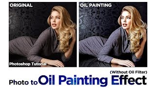 Photoshop Tutorial | Photo to Oil Painting Effect (Without Oil Filter ) | Tutorials