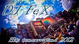TomorrowLand 2012 hits set  Dj FeX