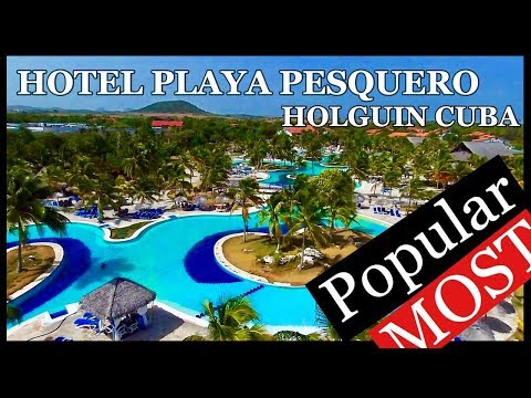 Hotel Playa Pesquero Holguín Cuba. Top 10 best all inclusive  Beach in Cuba