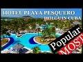 Hotel Playa Pesquero Holguín Cuba. Top 10 best all inclusive  Beach in Cuba