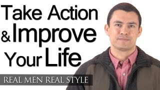 Take Action & Improve Your Life - Importance Of Taking Action - Stop Reading & Start Doing