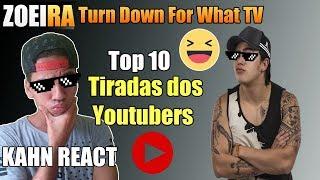 REACT - TOP 10 MELHORES TIRADAS DOS YOUTUBERS | #6 (Turn Down For What)