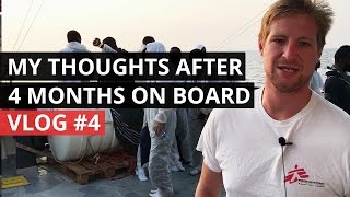 VLOG | Ep: 04 My thoughts after four months on board a search and rescue ship