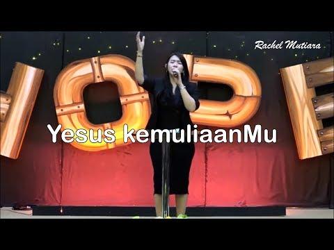 YESUS KEMULIAANMU By Rachel Mutiara