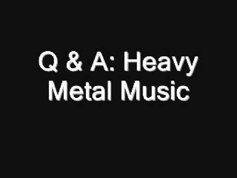 Q & A: Heavy Metal Music
