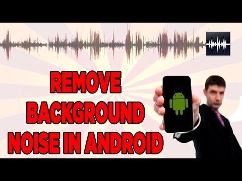 how to Remove background noise / Improve Audio in Android urdu Hindi Tech Tutorials