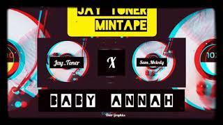JaY_ToNeR X SaM_MeLoDy_ BABY_ANNAH
