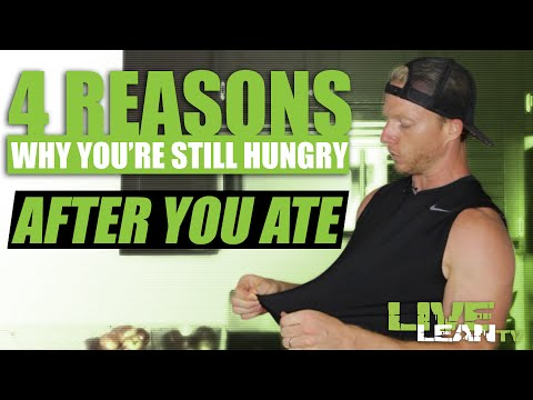4 Reasons Why You're Still Hungry After You Just Ate | LiveLeanTV