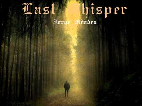 Gothic Music - Last Whisper by Jorge Méndez