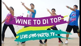 Wine To Di Top | Dance Fitness | Live Love Party