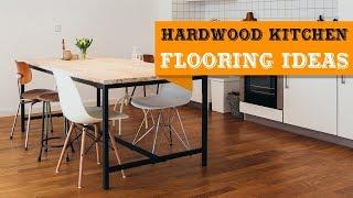 Hardwood Flooring in the Kitchen Ideas