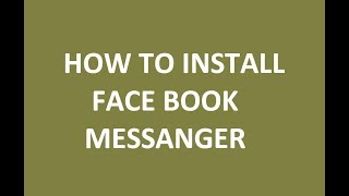 how to install facebook messenger on  smartphone in english