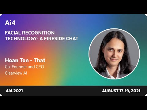 Facial Recognition Technology - A Fireside Chat with Hoan Ton-That, Co-Founder & CEO of Clearview AI