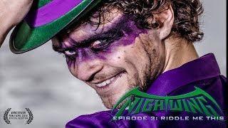 NIGHTWING: PRODIGAL The Series - Episode 3 - Riddle Me This