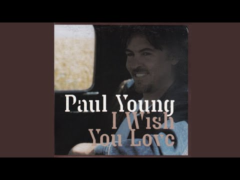 Paul Young I Wish You Love