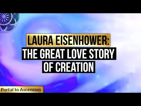 Laura Eisenhower: The Great Love Story of Creation