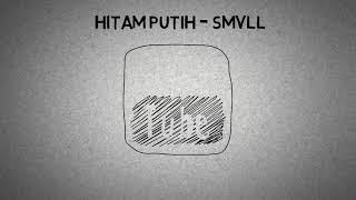 Gambar cover Lirik - Hitam Putih SMVLL (Terbaru)