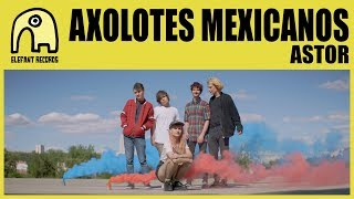 AXOLOTES MEXICANOS - Astor [Official]