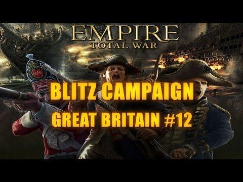 GREAT BRITAIN BLITZ CAMPAIGN - Empire Total War #12