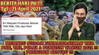 MENKEU RI FINALISASI THR PNS, TNI, POLRI DAN PENSIUN TAHUN 2021 !!! CAIR LEBIH CEPAT DAN FULL !!!