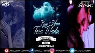 Kya Hua Tera Wada Unplugged Pranav Chandran Aftermorning Unplugged Sandeep Kumar