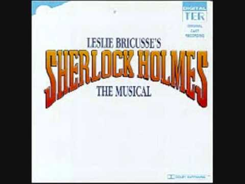 Sherlock Holmes The Musical 03 Without Him, there can be