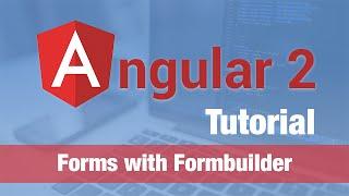 angular 2 tutorial 2016 forms using angular 2 formbuilder