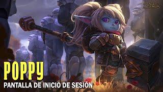 Poppy | Inicio de sesión [League of Legends]