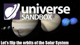 What Happens When we Flip the Solar System's Orbits? | Universe Sandbox 2