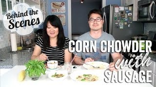 Corn Chowder With Sausage - Behind The Scenes | Our Yooniverse