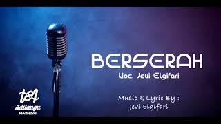 Cover images BERSERAH ~ JEVI ELGIFARI (next project)
