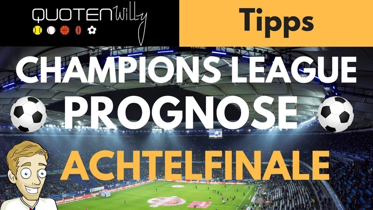 Champion League Achtelfinale