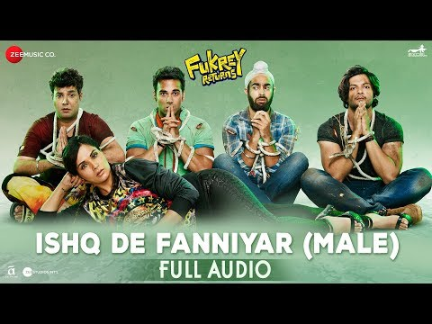 Ishq De Fanniyar (Male) - Full Audio | Fukrey Returns | Shaarib & Toshi