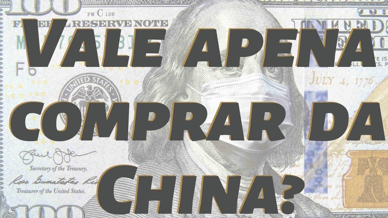 CORONAVÍRUS E DÓLAR ALTO, ainda vale apena comprar da China? - Como se Faz?