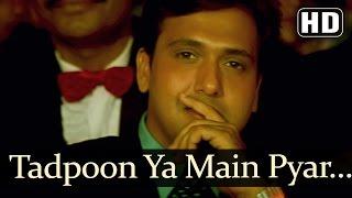 Tadpoon Ya Main - Ayesha Julka - Govinda - Ekka Raja Rani - Bollywood Songs - Nadeem Shravan