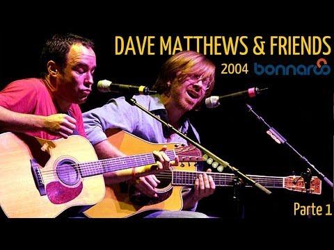 Dave Matthews & Friends - Bonnaroo Music and Arts Festival 2004 (Audio Parte 1) mp3