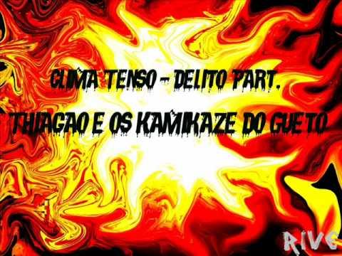 Clima Tenso Delito Part Thiagão E Os Kamikaze Do Gueto Youtube