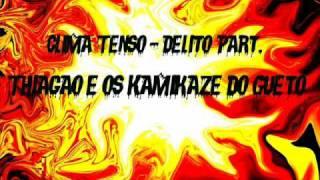 Clima Tenso - Delito Part. Thiagão e os kamikaze do Gueto