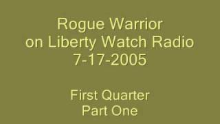 Liberty Watch Radio, Richard Marcinko, 7-17-05  2nd Quarter, Part A