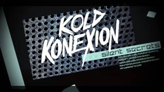 Kold Konexion - Silent Secrets (Official Preview)